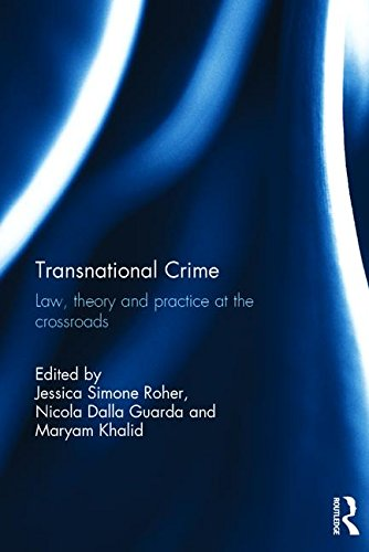 Transnational Crime: Law, Theory and Practice at the Crossroads
