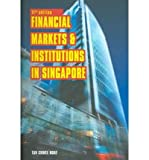 Financial Markets and Institutions in Singapore, Tan Chwee Huat, 9971693143