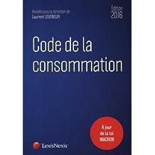 CODE DE LA CONSOMMATION 2016 À JOUR DE LA LOI MACRON