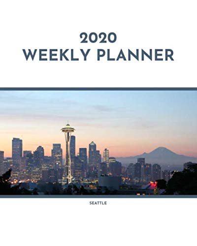 2020 Weekly Planner: Seattle; January 1, 2020 - December 31, 2020; 8