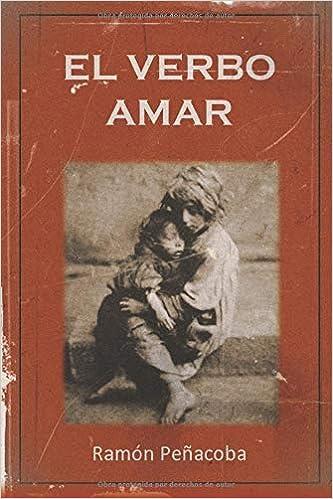 El verbo amar (La España del ayer): Amazon.es: Peñacoba, Ramón: Libros