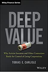 Deep Value: Why Activist Investors and Other Contrarians Battle for Control of Losing Corporations (Wiley Finance) Hardcover