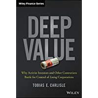 Deep Value: Why Activist Investors and Other Contrarians Battle for Control of Losing Corporations (Wiley Finance) (English Edition)