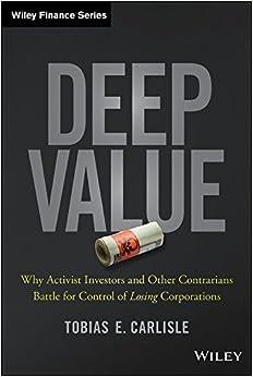 Descarga gratuita Deep Value: Why Activist Investors And Other Contrarians Battle For Control Of Losing Corporations Epub