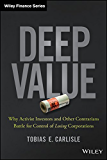 Deep Value: Why Activist Investors and Other Contrarians Battle for Control of Losing Corporations (Wiley Finance)