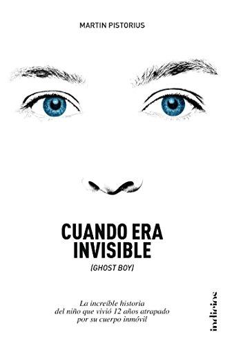 Cuando era invisible (Indicios no ficción) (Spanish Edition)