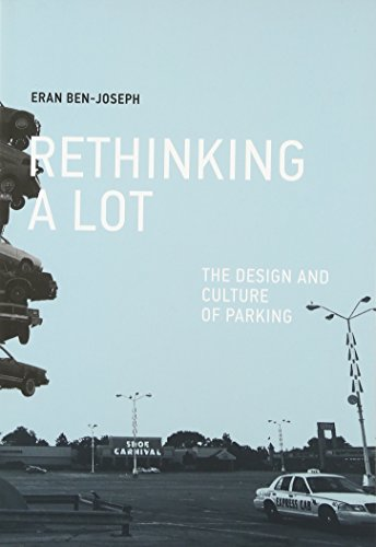 D0wnl0ad ReThinking a Lot: The Design and Culture of Parking (The MIT Press) P.D.F