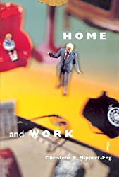 Home and Work: Negotiating Boundaries through Everyday Life