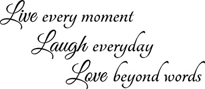 Wall Decal Quote Live Every Moment Laugh Everyday Love Beyond Words Wall Decal Sticker Art Mural Home Decor Quote