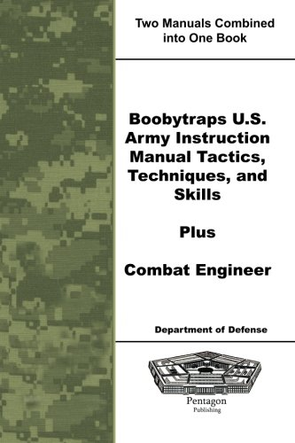 Boobytraps U.S. Army Instruction Manual Tactics, Techniques, and Skills Plus Combat Engineer