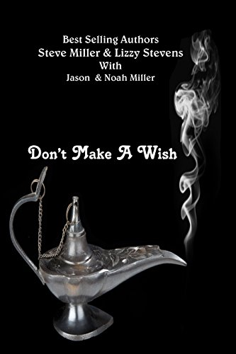 Don't Make A Wish by [Stevens, Lizzy, Miller, Steve, Miller, Jason, Miller, Noah]