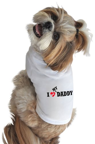 Ruff Ruff and Meow Dog Hoodie, I Love My Daddy, White, Small
