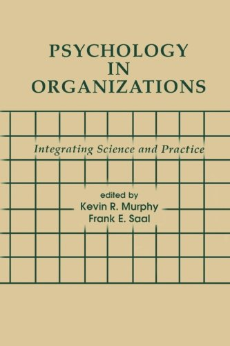 Psychology in Organizations: integrating Science and Practice (Applied Psychology Series)