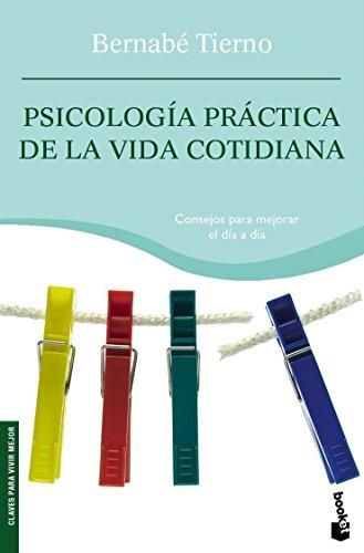 Psicología práctica de la vida cotidiana - BERNABE TIERNO