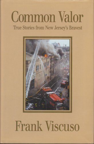 Common Valor: True Stories from New Jersey's Bravest by Frank Viscuso (2003-06-30)