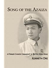 Song of the Azalea: A Former Chinese Communist in British Hong Kong