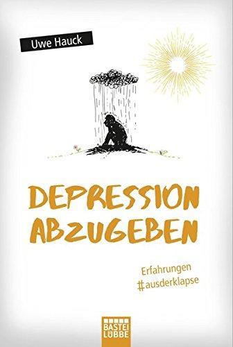 Depression Abzugeben  Erfahrungen Aus Der Klapse