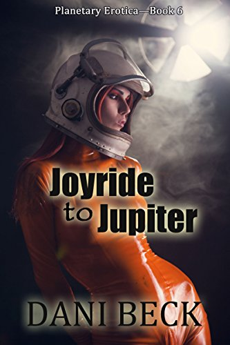 Joyride To Jupiter (Planetary Erotica  Book 7)