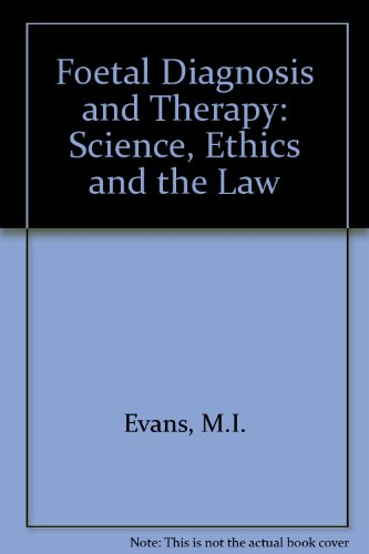 Fetal Diagnosis and Therapy: Science, Ethics, and the Law