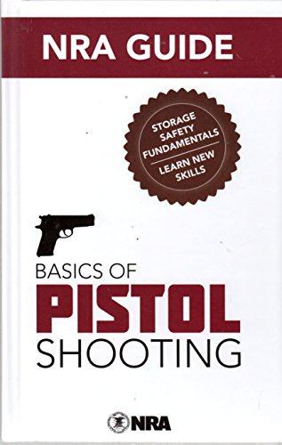 NRA Guide Basics of Pistol Shooting 3rd - Pistol Nra