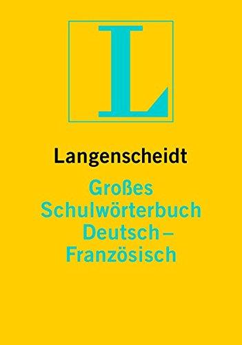 Langenscheidt Großes Schulwörterbuch Französisch: Deutsch-Französisch (Langenscheidt Große Schulwörterbücher)