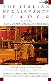 The Italian Renaissance Reader, , 0452008735