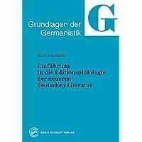 Einführung in die Editionsphilologie der neueren deutschen Literatur (Grundlagen der Germanistik (GrG), Band 31)