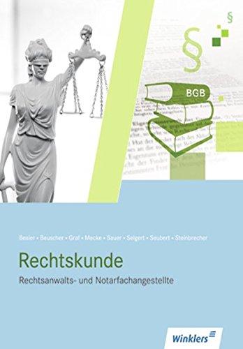 Rechtskunde für Rechtsanwalts- und Notarfachangestellte: Rechtskunde Taschenbuch – 1. Februar 2011 Petra Besier Stefanie Beuscher Michael Graf Horst Mecke