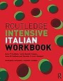 Routledge Intensive Italian Workbook (Routledge Intensive Language Courses)