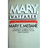 Mary, Wayfarer, Mary E. Mebane, 0670459607