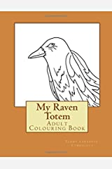My Raven Totem: Adult Colouring Book (Volume 1)