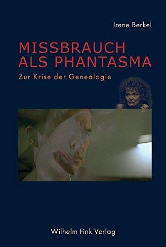 missbrauch-als-phantasma-zur-krise-der-genealogie