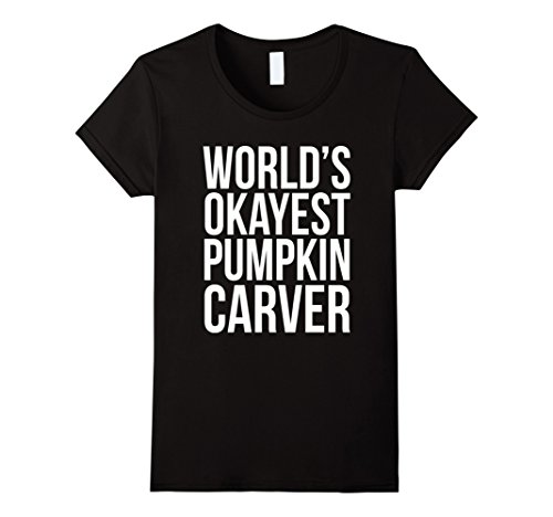 Womens Worlds Okayest Pumpkin Carver T-Shirt Fall Funny Halloween Medium (Halloween Pumpkin Carving Competition)