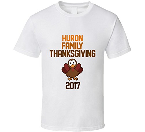 2017 Huron Last Name Family Thanksgiving Group T Shirt M White
