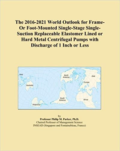 The 2016-2021 World Outlook for Frame-Or Foot-Mounted Single-Stage Single-Suction Replaceable Elastomer Lined or Hard Metal Centrifugal Pumps with Discharge of 1 Inch or Less