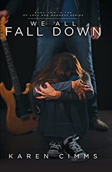 We All Fall Down (Of Love and Madness Book 2) by [Cimms, Karen]