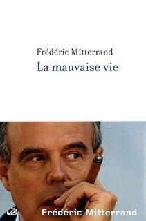 La mauvaise vie, Mitterrand, Frédéric