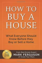 How to Buy a House: What Everyone Should Know Before They Buy or Sell a Home Paperback