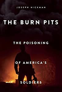 The Burn Pits: The Poisoning of America's Soldiers by Hot Books