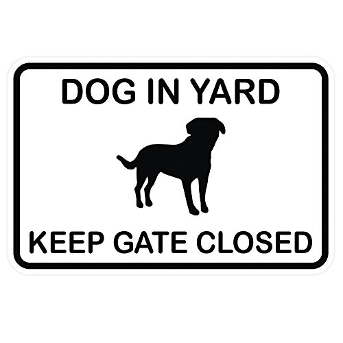 (Dog in Yard Keep Gate Closed Wall Door Sign - White (Small))