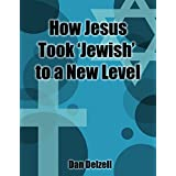How Jesus Took 'Jewish' to a New Level