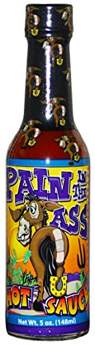 Pain In The Ass Hot Sauce - Pain in the Ass Hot Sauce is the perfect hot sauce for your favorite PAIN IN THE ASS; husband, wife, boss, sister, brother, aunt, uncle, child, pet, grandparent, lawyer, teacher, doctor, telemarketer, car salesman, neighbor, ga