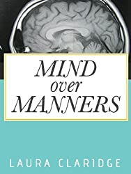 Mind Over Manners (Kindle Single) (English Edition)