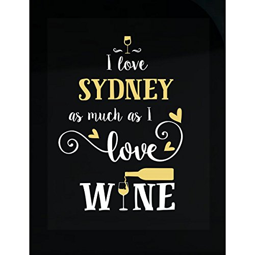 I Love Sydney As Much As I Love Wine Gift For Her - Sticker