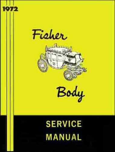 1972 BUICK, CADILLAC, CHEVROLET, PONTIAC, OLDSMOBILE GM FISHER BODY REPAIR SHOP & SERVICE MANUAL - INCLUDES: ALL MODELS. 72