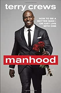 Book Cover: Manhood: How to Be a Better Man-or Just Live with One