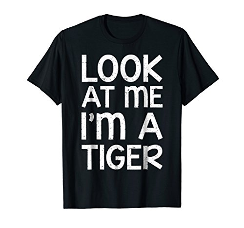 Look At Me I'm A Tiger T-Shirt Halloween Costume (Unique Group Costume Ideas For Work)