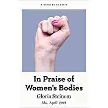In Praise of Women's Bodies (Singles Classic)