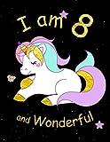 I am 8 and Wonderful: Cute Unicorn 8.5x11