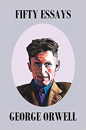 Amazon fifty orwell essays george orwell commentary opinion